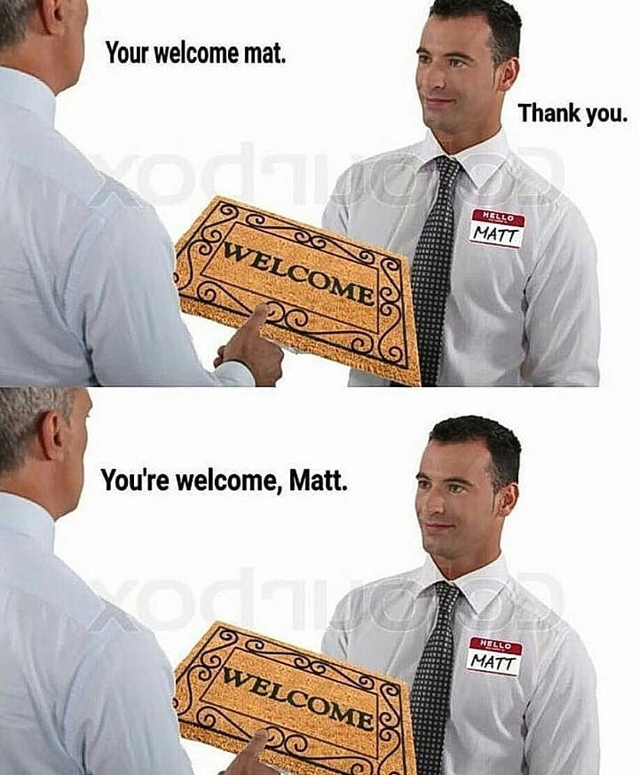 meme image of a welcome Matt and the seller is named Matt