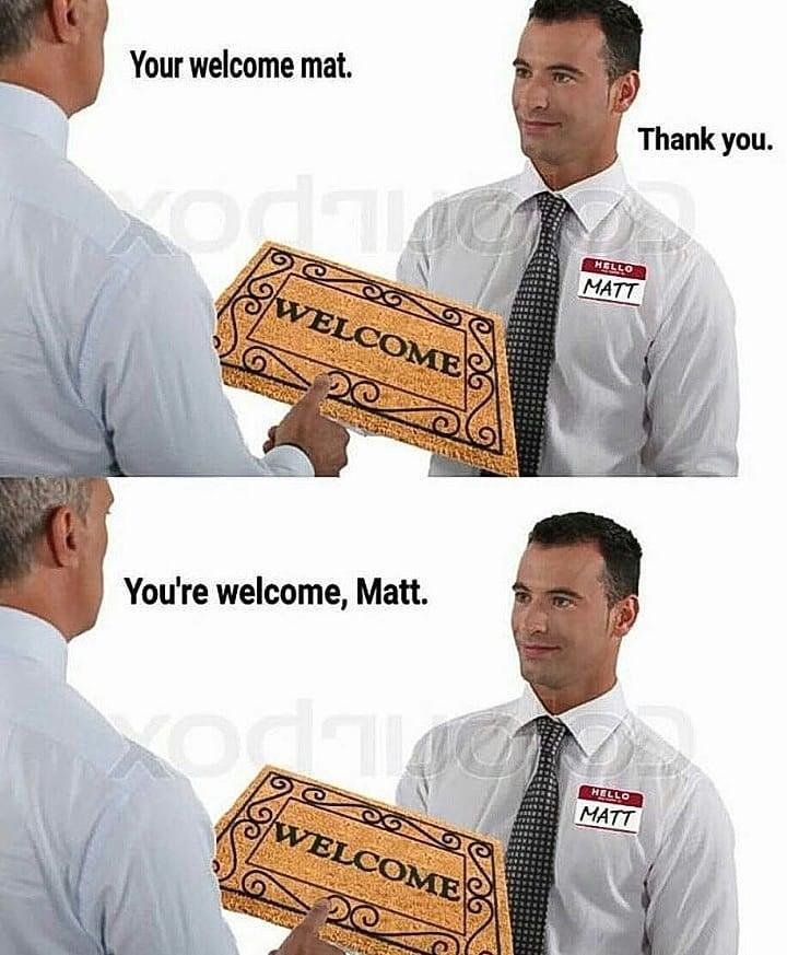 meme image of a welcome Matt and the seller is named Matt