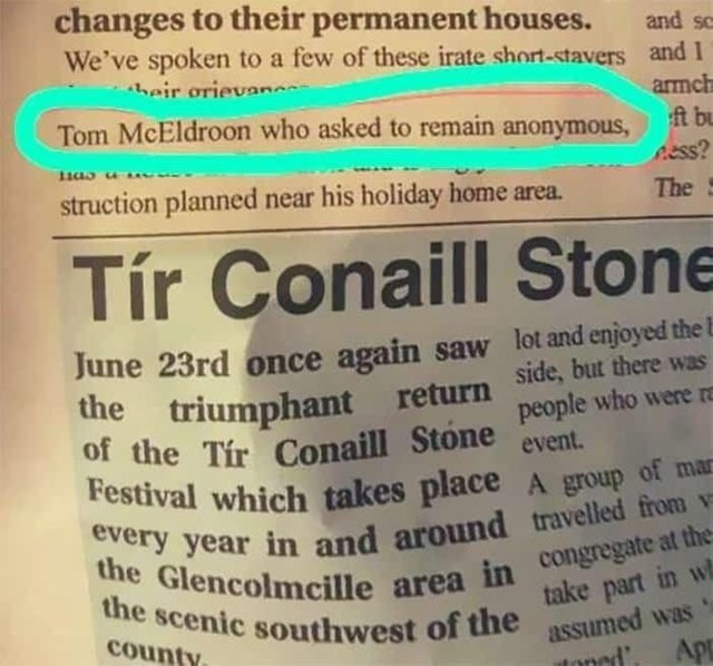 Text - changes to their permanent houses. We've spoken to a few of these irate short-stavers and 1 heir orievan and sc armch Tom McEldroon who asked to remain anonymous, t bu గs struction planned near his holiday home area. The Tír Conaill Stone June 23rd once again saw lot and enjoyed the b the triumphant return of the Tir Conaill Stone people who were r Festival which takes placeA group of mar every year in and arouund travelled from the scenic southwest of the county side, but there was event