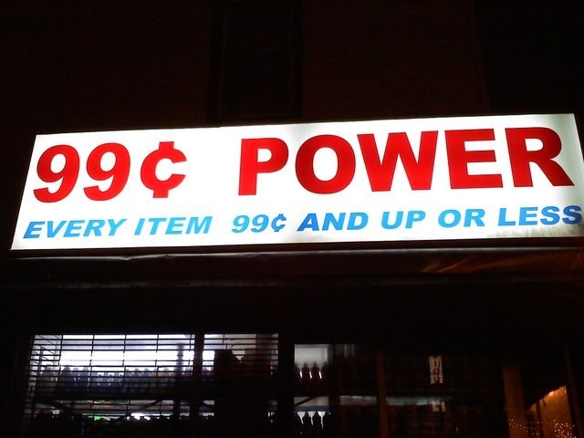 Text - 99¢ POWER EVERY ITEM 99¢ AND UP OR LESS