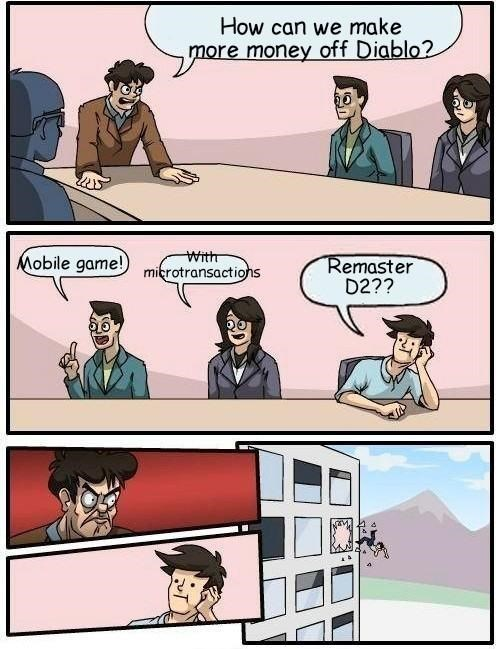 boardroom suggestion meme about Blizzard wanting to make more money off Diablo