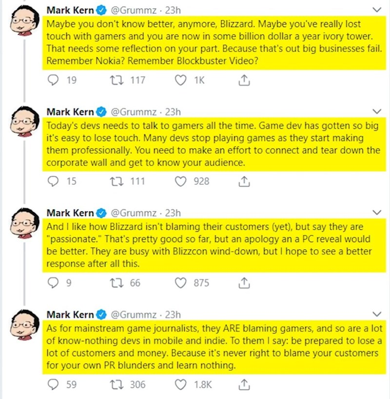 Text - Mark Kern Maybe you don't know better, anymore, Blizzard. Maybe you've really lost touch with gamers and you are now in some billion dollar a year ivory tower. That needs some reflection on your part. Because that's out big businesses fail. @Grummz 23h . Remember Nokia? Remember Blockbuster Video? t 117 1K 19 @Grummz 23h Mark Kern Today's devs needs to talk to gamers all the time. Game dev has gotten so big it's easy to lose touch. Many devs stop playing games as they start making them pr