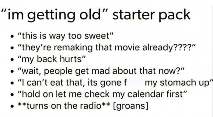 """""""I'm getting old"""" starter pack with common old people's sayings"""