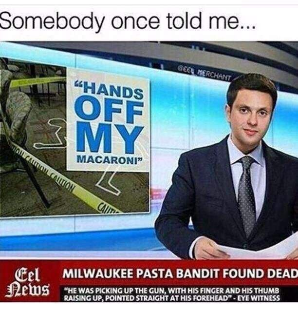 """the caption """"somebody once told me"""" over news headline that reads """"hands off my macaroni"""""""