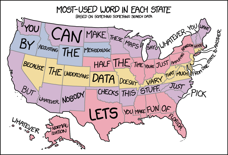Text - MOST-USED WORD IN EACH STATE BASED ON SOMETHING SOMETHING SEARCH DATA YOU CAN MAKE\THESE MAPS ADJUSTING THF METHODOLOG BY IANT WHATE RAND NOGE BECAUSE THEUNDERLYNG DATA DOESNTVARY THAT MUHFR ONE STATETO _BUT WHATEVER NOBODY HALF THE TIME YURE JUST PMPL CHECKS THIS STUFF JUST PICK LETS YOU/MAKE FUN OF WHATEVER NORMAL IZATION FLORIDA