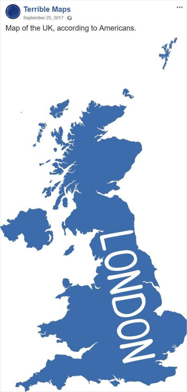 Font - Terrible Maps September 25, 2017 .. Map of the UK, according to Americans. LONDON