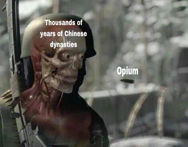 meme about opium destroying thousands of years of Chinese dynasties with picture of bullet about to hit soldier's skull