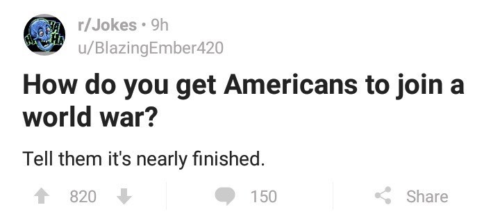 Reddit post about getting Americans to join a war by saying it's nearly finished