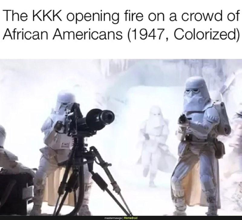 fake history meme with star Wars stormtroopers as KKK members