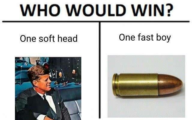 who would win meme about Kennedy dying by bullet