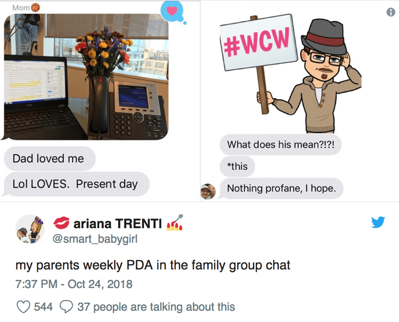 Cartoon - Mom #WCW What does his mean?!?! Dad loved me *this Lol LOVES. Present day Nothing profane, I hope. ariana TRENTI @smart_babygirl my parents weekly PDA in the family group chat 7:37 PM - Oct 24, 2018 37 people are talking about this 544