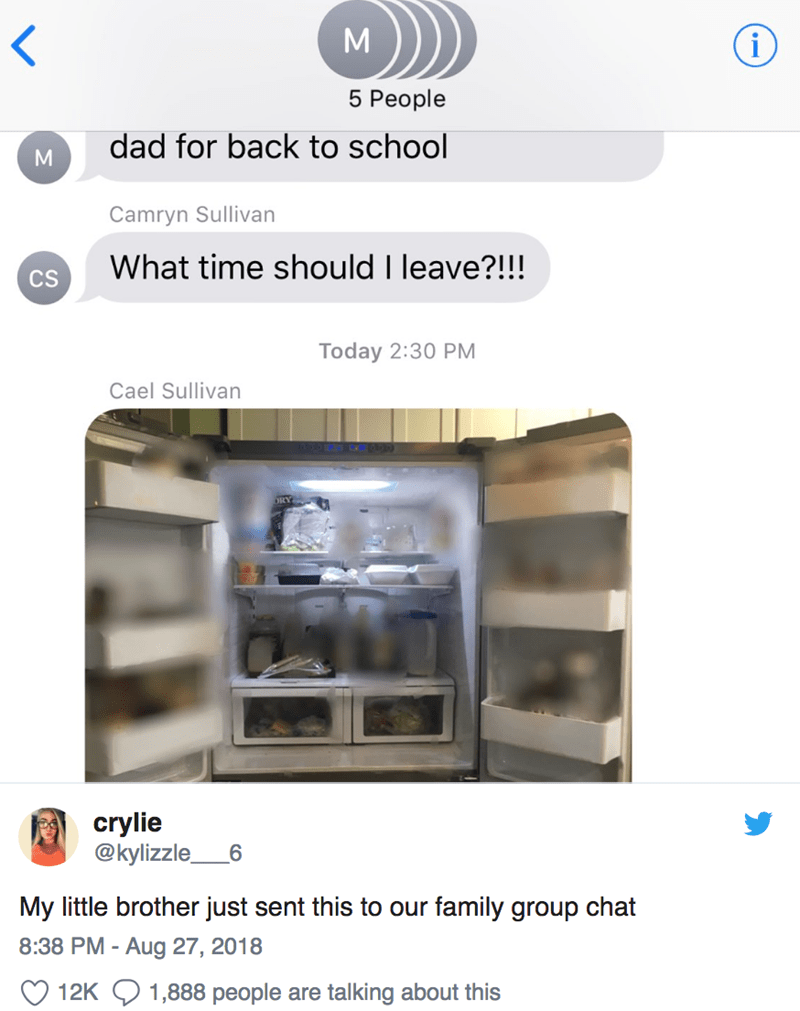 Product - 5 People dad for back to school Camryn Sullivan What time should I leave?!!! CS Today 2:30 PM Cael Sullivan crylie @kylizzle My little brother just sent this to our family group chat 8:38 PM - Aug 27, 2018 12K 1,888 people talking about this are