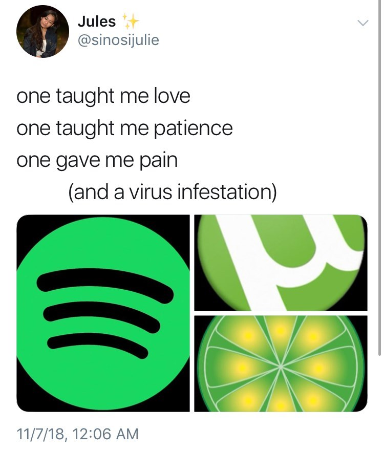 thank you, next meme about how spotify taught love, utorrent taught patience and limewire gave pain by: @sinosjulie