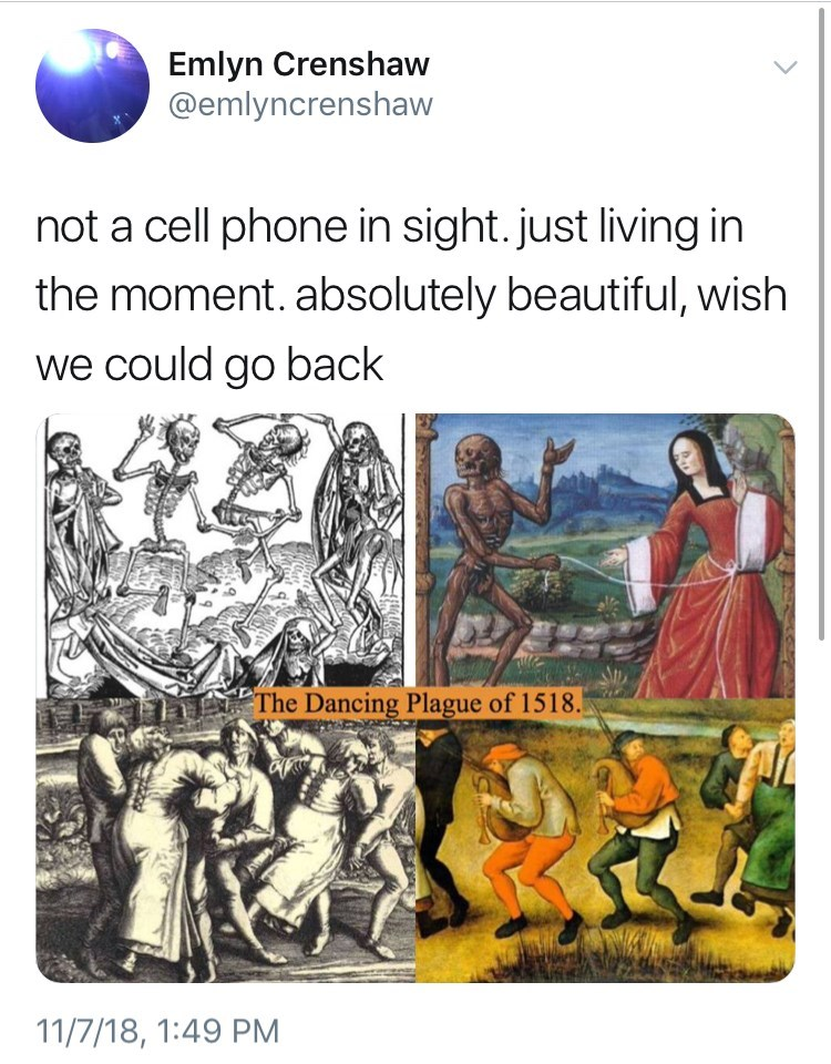 not a cell phone in sight tweet meme of the dancing plague by: @emlyncrenshaw