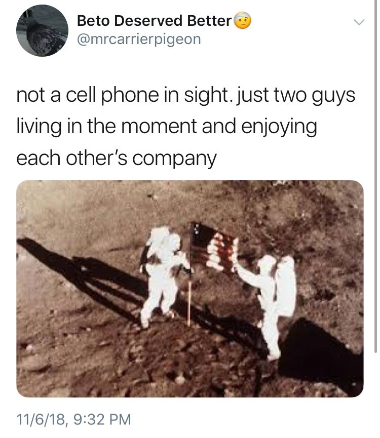 not a cell phone in sight tweet meme about the first landing on the moon by: @mrcarrierpigeon