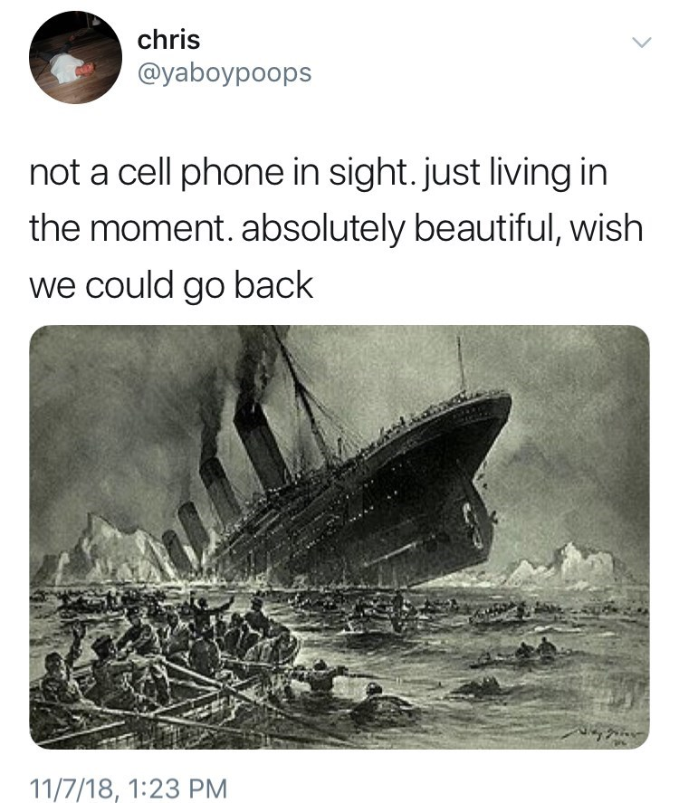 not a cell phone in sight meme about titanic by: @yaboypoops