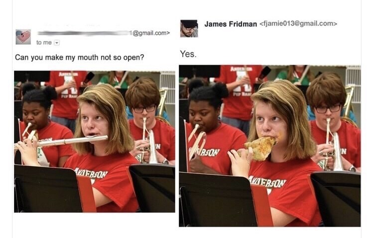 Product - James Fridman <fjamie013@gmail.com> @gmail.com to me Yes. Can you make my mouth not so open? Aa P N RSON AvAERSON AERSON