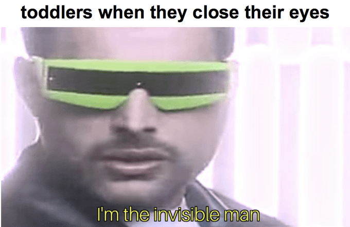 queen invisible man meme about toddlers closing their eyes