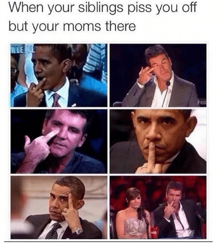 People - When your siblings piss you off but your moms there LLE L FOX