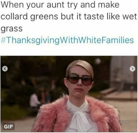 Eyewear - When your aunt try and make collard greens but it taste like wet grass #ThanksgivingWithWhite Families GIF