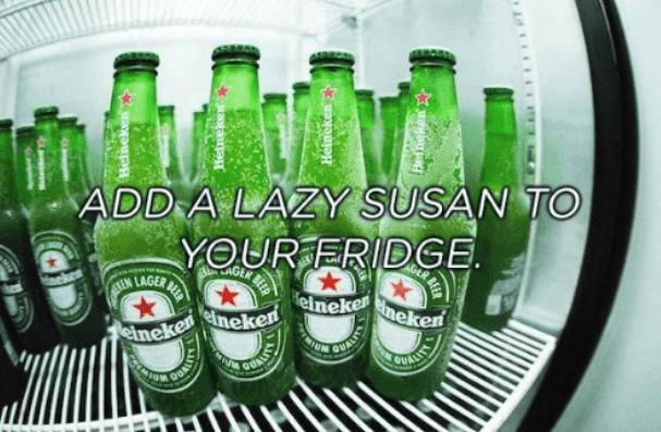 Drink - ADD A LAZY SUSAN T YOUR ERIDGE AAGEN BEER BEER AN LAGER elneke neken einekeneneken QUALITY QUALITY Helheken Heineken BEER