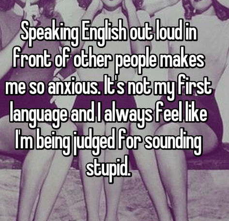 confession post about being afraid to speak English because it's not your first language