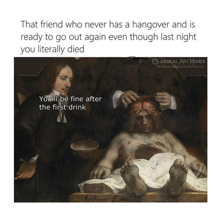 Funny meme about hangover and drinking.