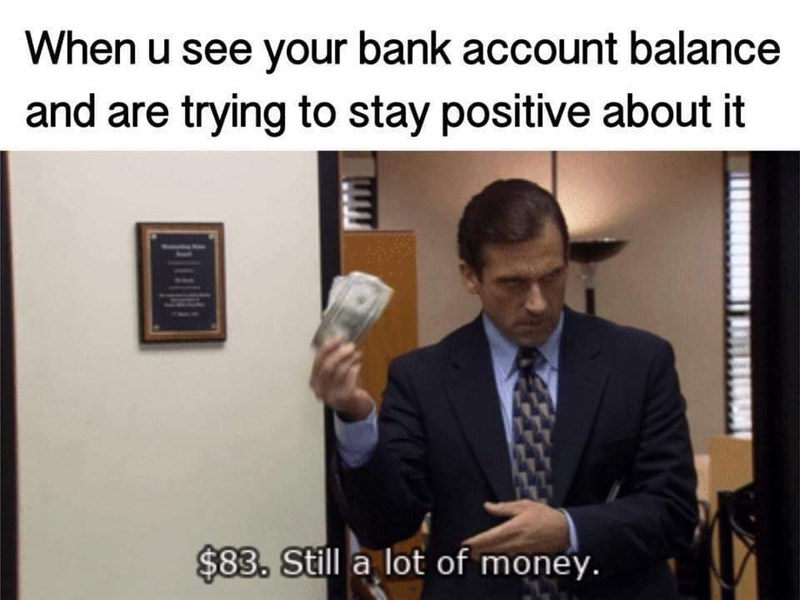 meme about staying positive about your balance with pic of Michael from The Office holding money bills