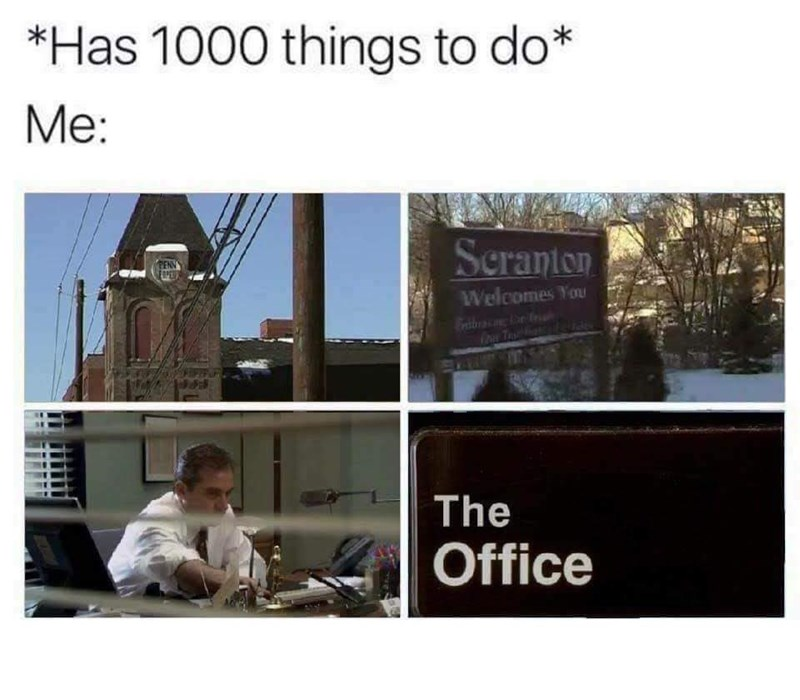 meme about watching The Office instead of tending to your responsibilities