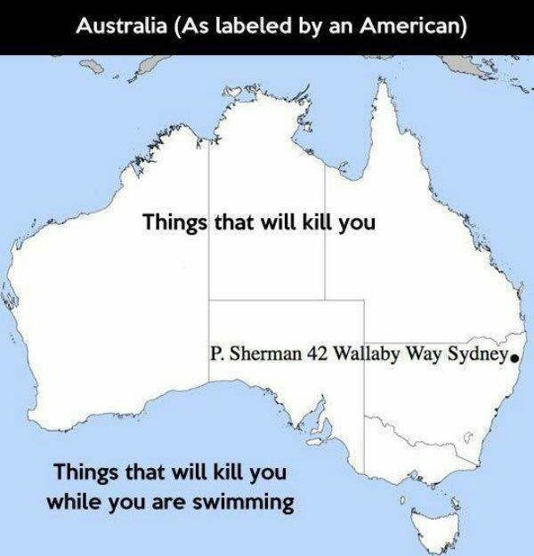 australia - Map - Australia (As labeled by an American) Things that will kill you P. Sherman 42 Wallaby Way Sydney Things that will kill you while you are swimming