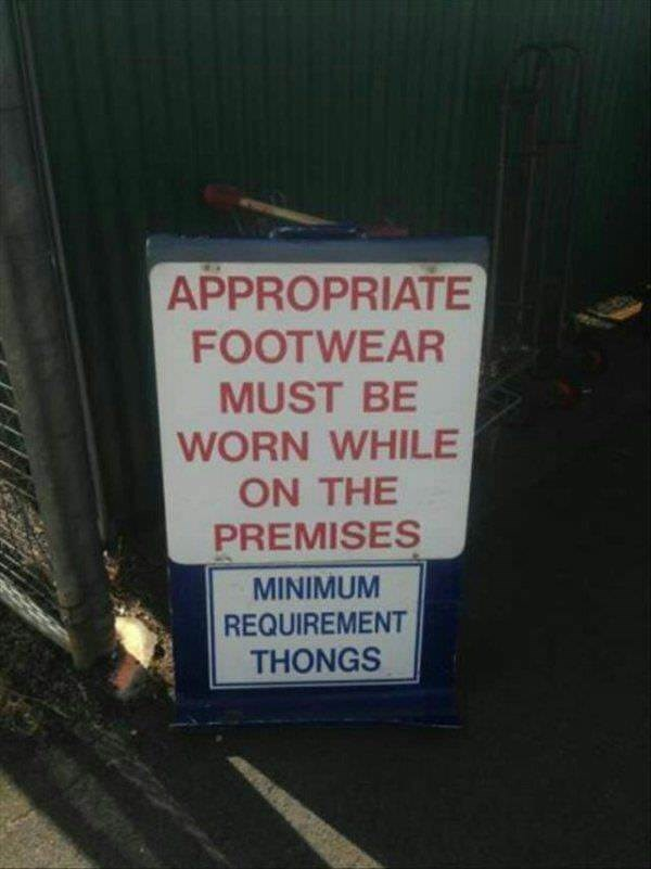 australia - Text - APPROPRIATE FOOTWEAR MUST BE WORN WHILE ON THE PREMISES MINIMUM REQUIREMENT THONGS