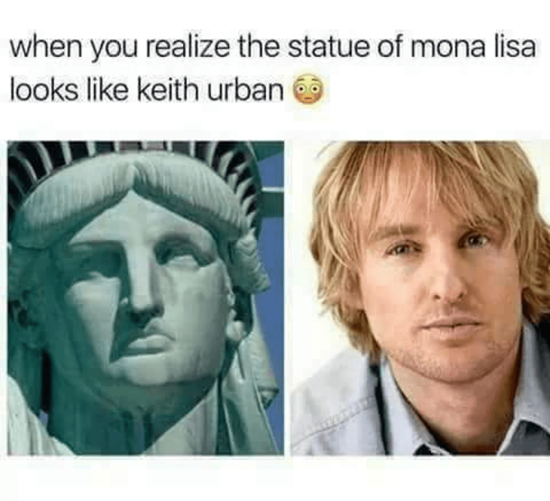 Face - when you realize the statue of mona lisa looks like keith urban
