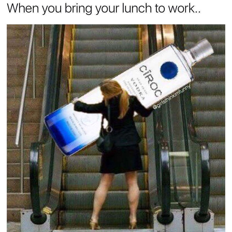 meme image about bringing lunch to work in the form of a big bottle of alcohol