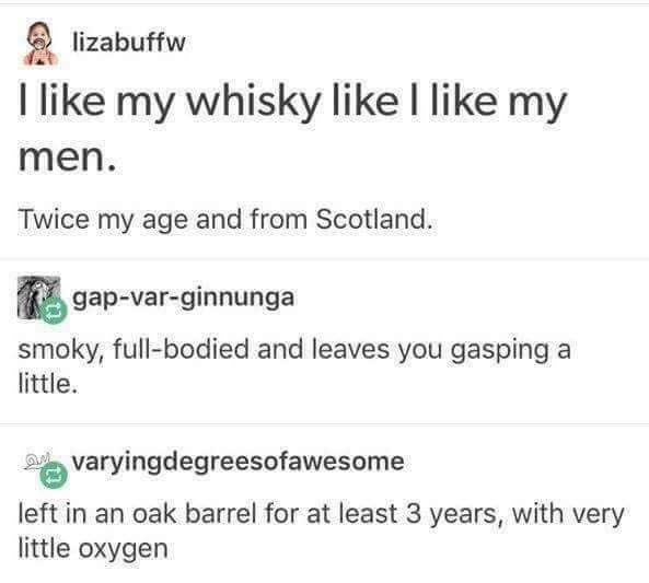"post about l""iking whisky like i like my men"""