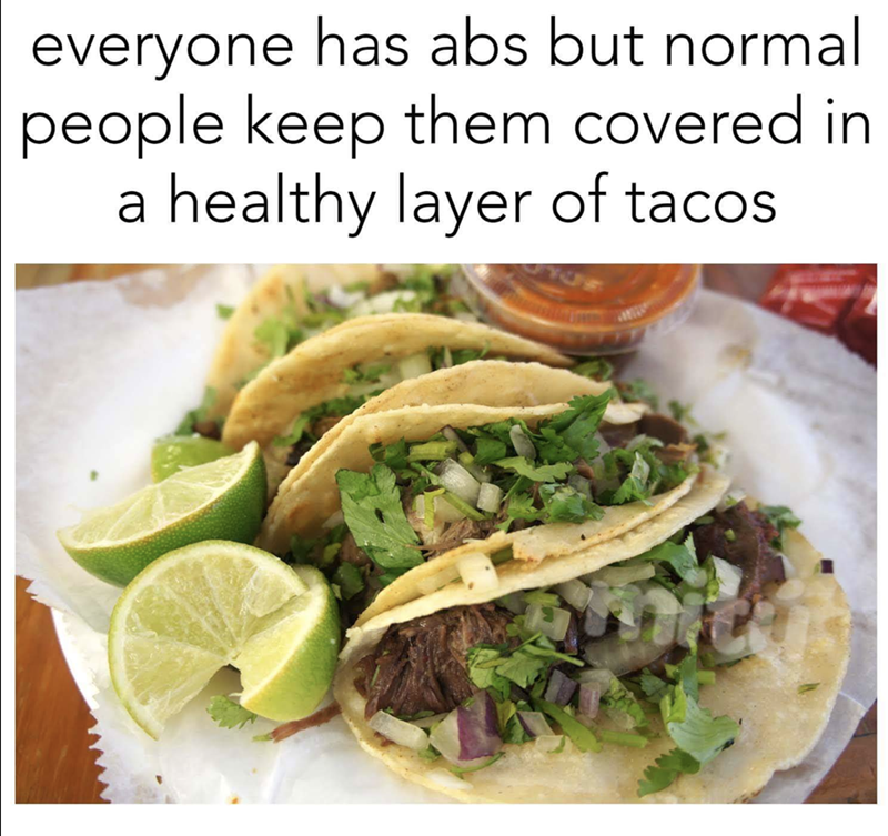 meme post about people covering their abs with a layer of tacos