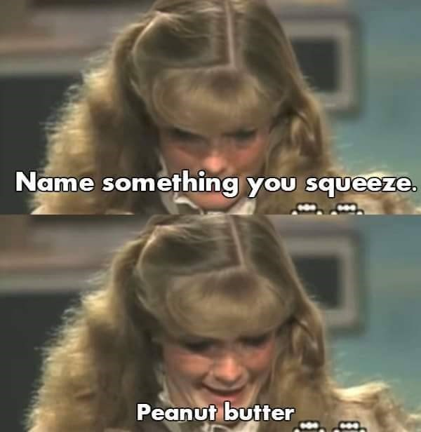 Peanut butter as something you squeeze