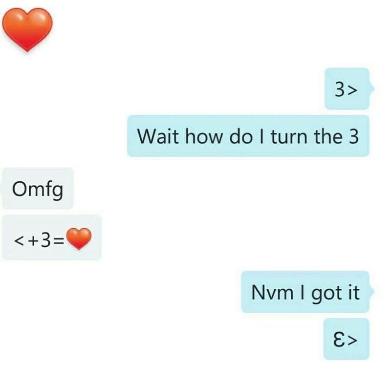 cringe - Text - 3> Wait how do I turn the 3 Omfg <+3= Nvm I got it E>