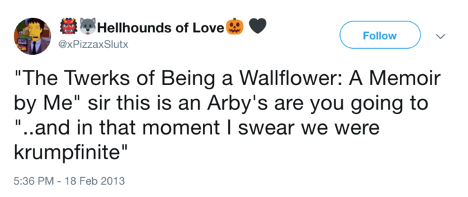 """Tweet that reads, """"The Twerks of Being a Wallflower: a Memoir by Me;"""" """"Sir this is an Arby's, are you going to..."""" """"...and in that moment I swear we were krumpfinite"""""""