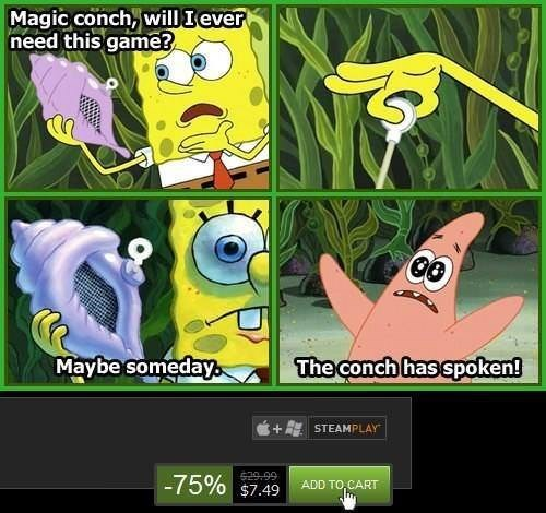 meme about Steam sales with pictures of Spongebob consulting the magic conch
