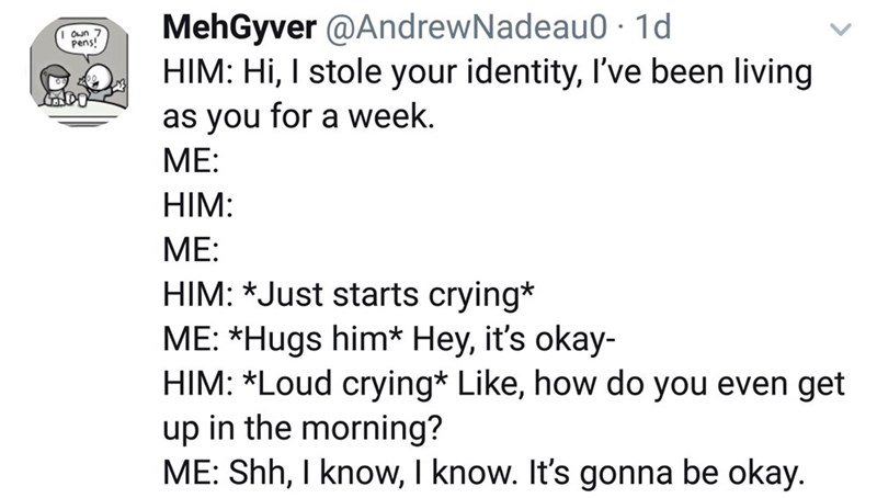 meme post about stealing a persons identity and it being depressing