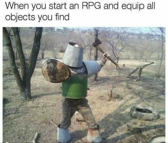 meme image of playing rpg and finding random equipment and props