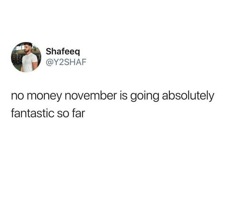 "Tweet that reads, ""No-money November is going absolutely fantastic so far"""