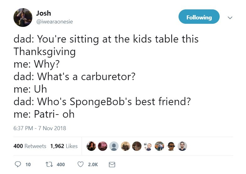 Tweet about sitting at the kids table because you lack adult knowledge but know who Patrick is