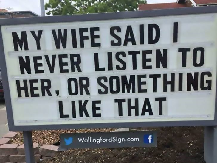Sign saying my wife said I never lsiten to her or something like that