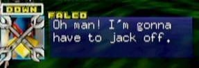 star fox 64 screen shot of Falco saying he's gonna have to jack off