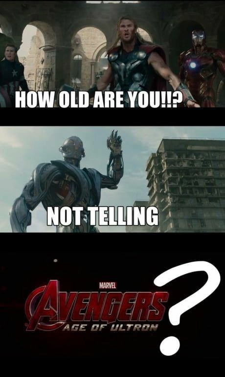 pun about Age of Ultron movie being about trying to find out how old Ultron is