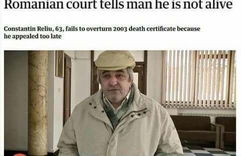 Headgear - Romanian court tells man he is not alive Constantin Reliu, 63, fails to overturn 2003 death certificate because he appealed too late