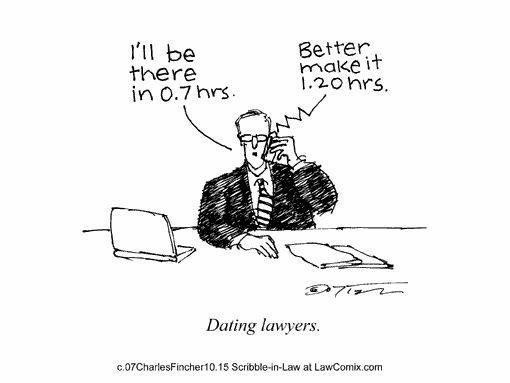 Text - I'll be there in 0.7 hrs. Better make it 1.20hrs. Dating lawyers. c.07CharlesFincher10.15 Scribble-in-Law at LawComix.com