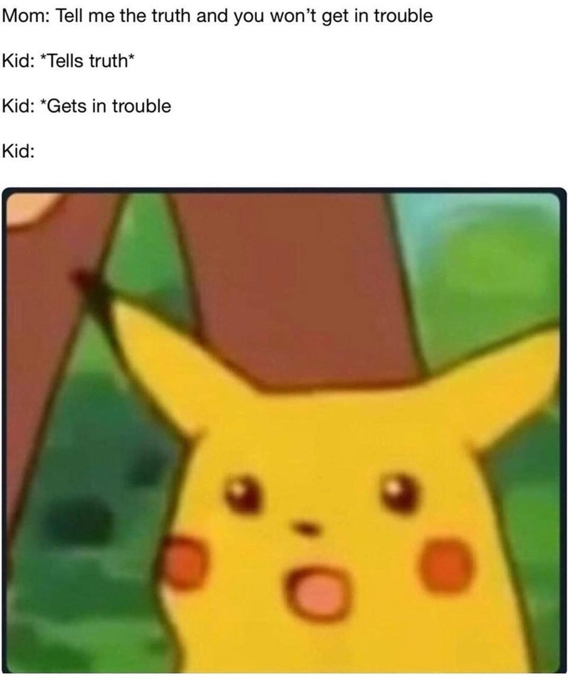 Funny surprised pikachu memes about telling the truth to mother.