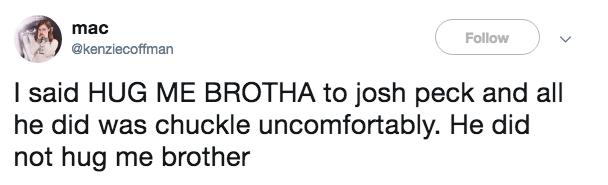 tweet post about meeting josh peck and saying 'hug me brotha'